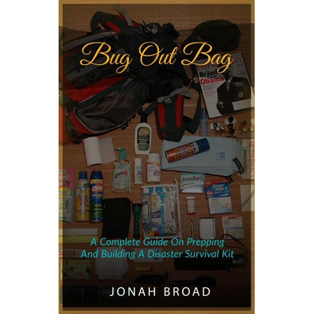 Bug Out Bag: A Complete Guide On Prepping And Building A Disaster Survival Kit - (Best Mess Kit For Bug Out Bag)