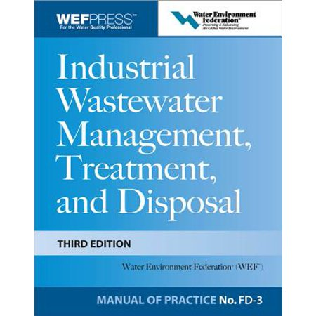 Industrial Wastewater Management, Treatment, and Disposal, 3e MOP FD-3 -