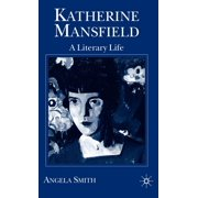 Literary Lives: Katherine Mansfield : A Literary Life (Hardcover)