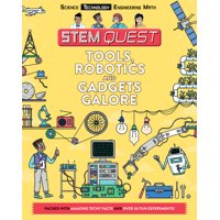 Stem Quest: Tools, Robotics, and Gadgets Galore: Technology (Paperback)