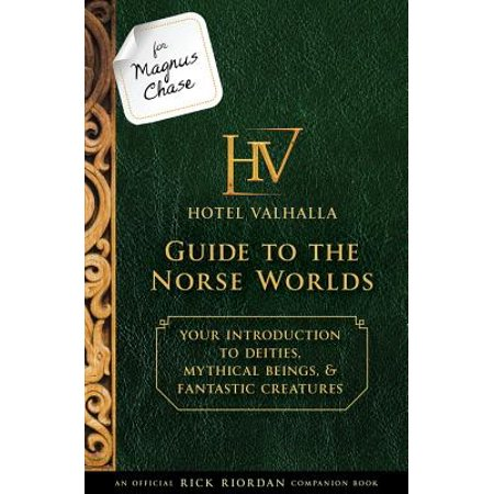 For Magnus Chase: Hotel Valhalla Guide to the Norse Worlds (An Official Rick Riordan Companion Book) : Your Introduction to Deities, Mythical Beings, & Fantastic