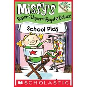 School Play: A Branches Book (Missy's Super Duper Royal Deluxe #3) - eBook