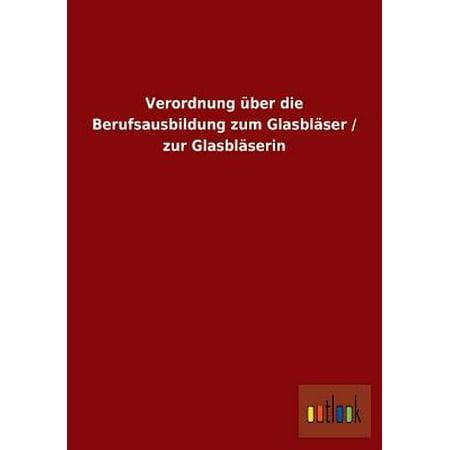 Verordnung Uber Die Berufsausbildung Zum Glasblaser / Zur Glasblaserin (Beste Glasbläser)