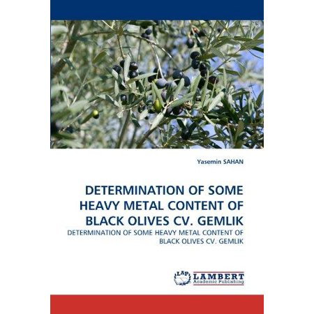 Determination Of Some Heavy Metal Content Of Black Olives Cv  Gemlik