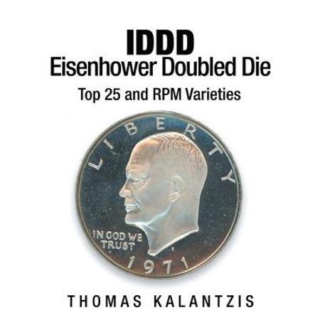 - I D D D Eisenhower Dollar Doubled Die Top 25 and R P M Varieties - eBook