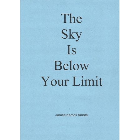Skys No Limit - The Sky Is Below Your Limit - eBook