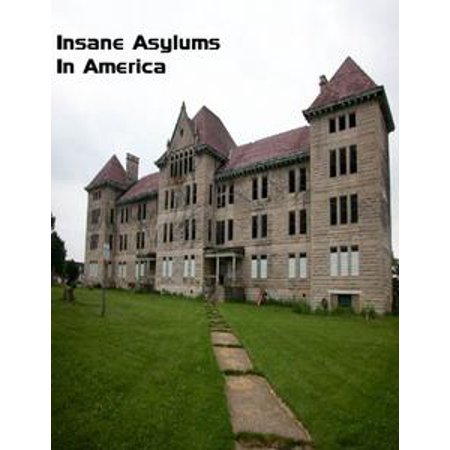 Insane Asylums In America - eBook (Insane Asylum Halloween Costume Ideas)