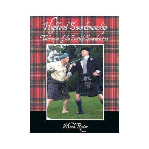 Highland Swordsmanship: Techniques of the Scottish Swordsmanship