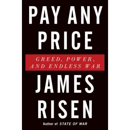 Pay Any Price : Greed, Power, and Endless War
