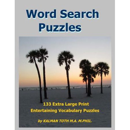Word Search Puzzles : 133 Extra Large Print Entertaining Vocabulary Puzzles