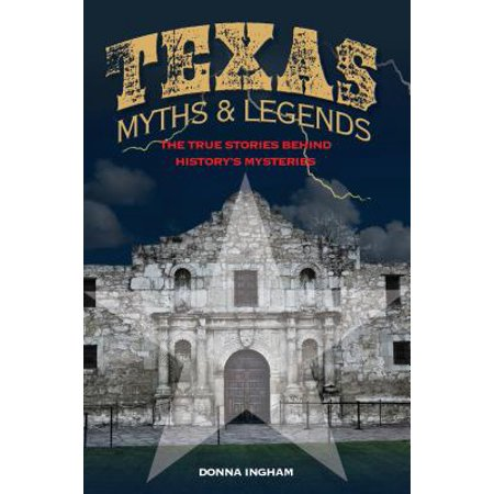 Texas Myths and Legends : The True Stories Behind History S - History Of Halloween True