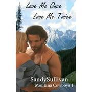 Love Me Once, Love Me Twice (Montana Cowboys 1)