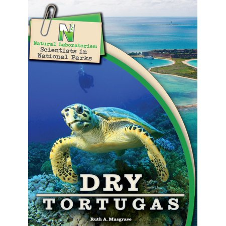 Natural Laboratories: Scientists in National Parks Dry Tortugas, Grades 4 - 8 - eBook