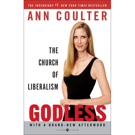 Godless : The Church of Liberalism (Defending Liberalism)