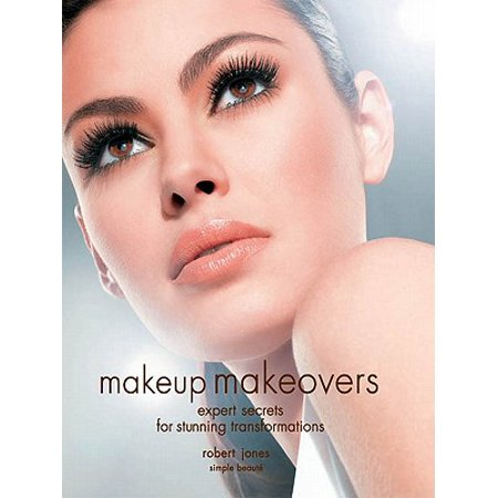 Makeup Makeovers: Expert Secrets for Stunning Transformations - eBook