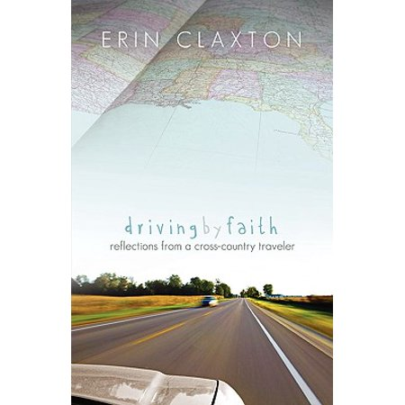 Driving by Faith : Reflections from a Cross-Country