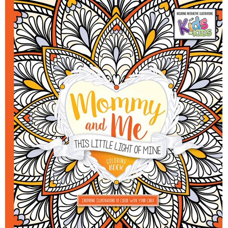 Mommy and Me: This Little Light of Mine Coloring Book: Inspiring Illustrations to Color with Your Child (Paperback) (Little Light Of Mine)
