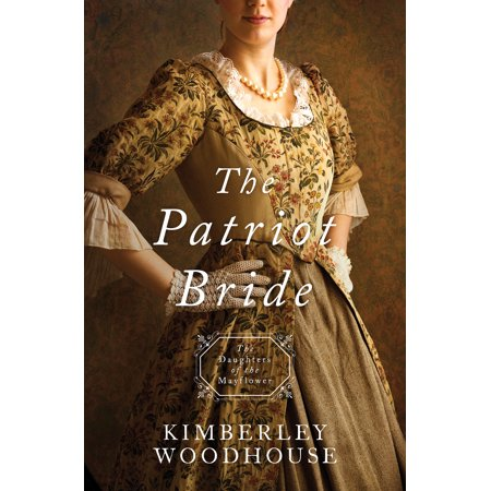 The Patriot Bride: Daughters of the Mayflower - Book 4 ()