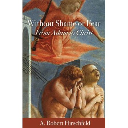 Without Shame or Fear : From Adam to Christ