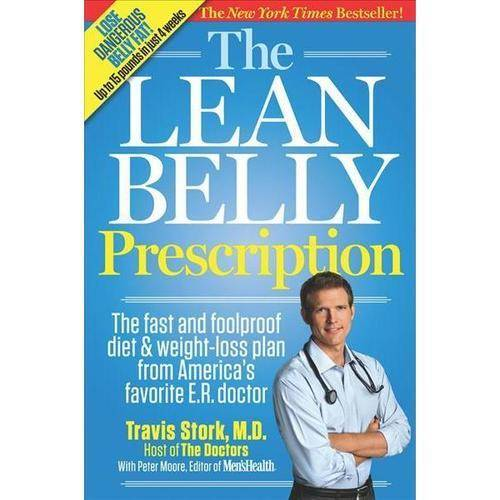 The Lean Belly Prescription: The Fast and Foolproof Diet and Weight-Loss Plan from America's Favorite E. R. Doctor