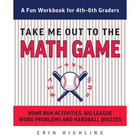 Take Me Out to the Math Game : Home Run Activities, Big League Word Problems and Hard Ball Quizzes--A Fun Workbook for 4-6th - Fun Halloween Games For Second Graders