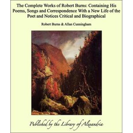 The Complete Works of Robert Burns: Containing His Poems, Songs and Correspondence With a New Life of the Poet and Notices Critical and Biographical - eBook - Halloween By Robert Burns