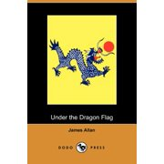 Under the Dragon Flag : My Experiences in the Chino-Japanese War (Dodo Press)
