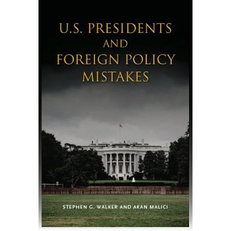 U.S. Presidents and Foreign Policy Mistakes (Best Foreign Policy Presidents)