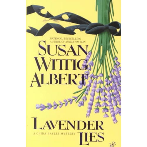 Lavender Lies: A China Bayles Mystery