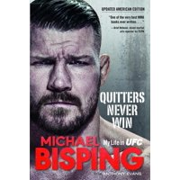 Quitters Never Win: My Life in Ufc -- The American Edition (Hardcover)