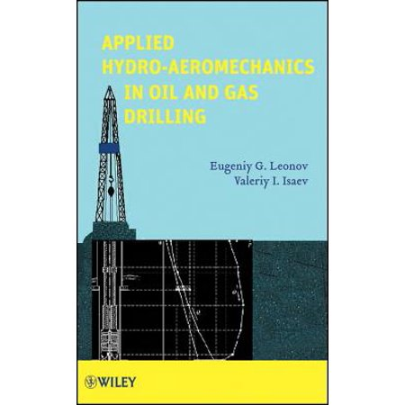 Applied Hydro-Aeromechanics in Oil and Gas Drilling -