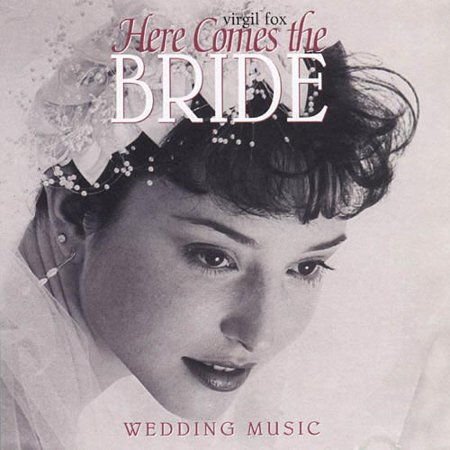 HERE COMES THE BRIDE: WEDDING MUSIC (076742086121)