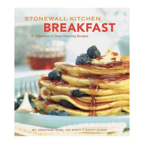 Stonewall Kitchen Breakfast: A Collection of Good Morning Recipes