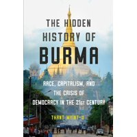 The Hidden History of Burma (Hardcover)