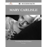 Mary Carlisle 46 Success Facts - Everything you need to know about Mary Carlisle - eBook