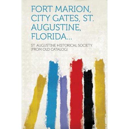 Fort Marion, City Gates, St. Augustine, Florida... - Party City Fort Walton
