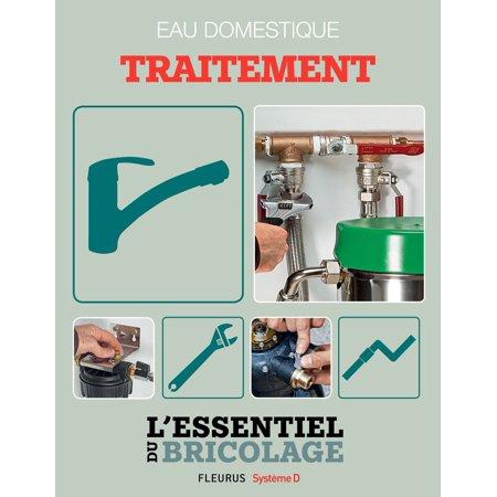 Sanitaires & Plomberie : Eau domestique - traitement (L'essentiel du bricolage) - (Bricolage D'halloween)
