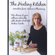Healing Kitchen: Remedies Nature's Pharmacy by