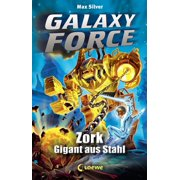 Galaxy Force 6 - Zork, Gigant aus Stahl - eBook