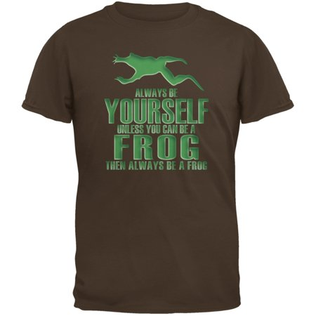 Always Be Yourself Frog Brown Adult T-Shirt