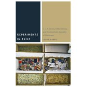 Commonalities: Experiments in Exile : C. L. R. James, Hlio Oiticica, and the Aesthetic Sociality of Blackness (Paperback)
