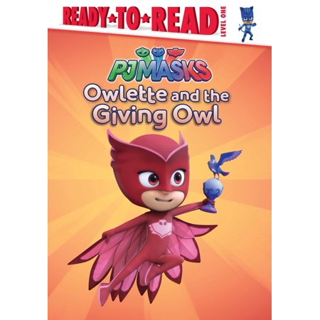 Owlette and the Giving Owl (Owl Reading)