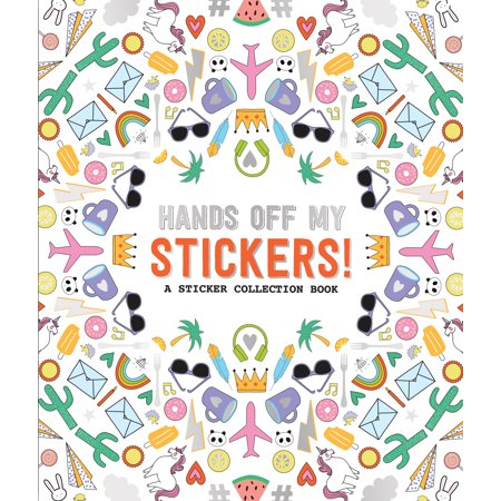 Hands Off My Stickers! : A Sticker Collection