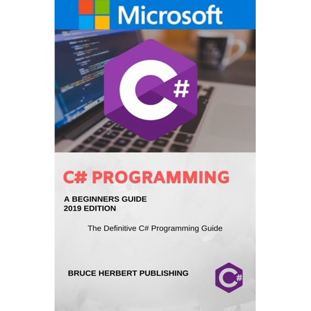 C# Programming Language. In 24 Hours, For Beginners, Learn Coding Fast! C Sharp Programming , For Dummies Book with Hands-On Projects. In Easy Steps! An Ultimate Beginner's Guide! - eBook (C Programming Easy Steps)