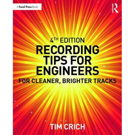 - Recording Tips for Engineers : For Cleaner, Brighter Tracks