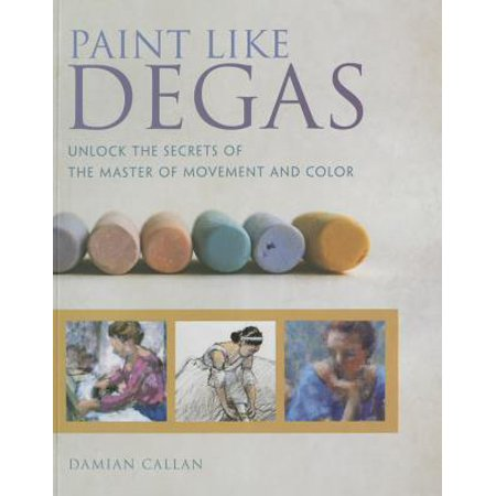 Degas After The Bath (Paint Like Degas : Unlock the Secrets of the Master of Movement and Color)
