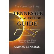 Tennessee Total Eclipse Guide: Commemorative Official Keepsake Guidebook 2017 (Paperback)