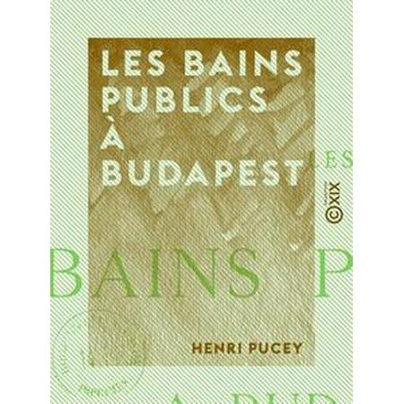 Les Bains publics à Budapest - eBook