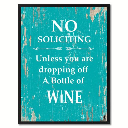 No Soliciting Unless You Are Dropping Off A Bottle Of Wine Quote Saying Canvas Print Picture Frame Home Decor Wall Art Gift Ideas ()