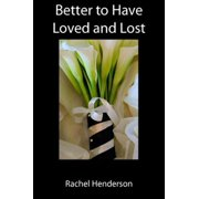 Better To Have Loved and Lost - eBook